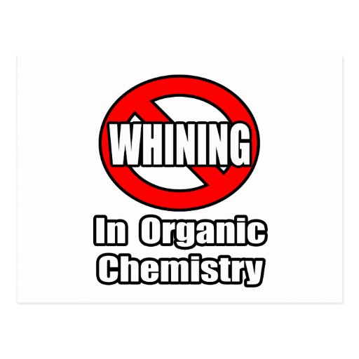 No Whining In Organic Chemistry Postcards