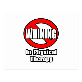 No Whining In Physical Therapy Postcard