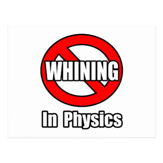 No Whining In Physics Postcard