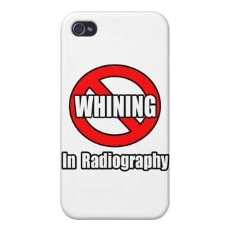 No Whining In Radiography Cover For iPhone 4