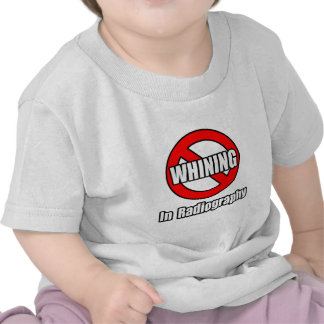 No Whining In Radiography Tshirt