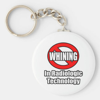 No Whining In Radiologic Technology Keychain