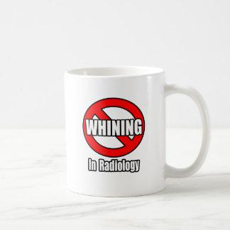 No Whining In Radiology Coffee Mug