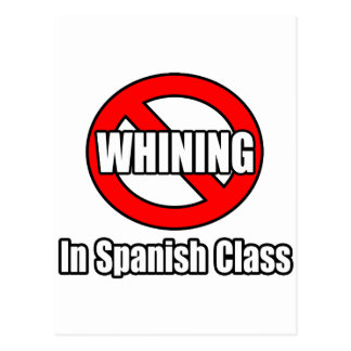 No Whining In Spanish Class Postcard