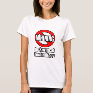 No Whining In Surgical Technology T-Shirt