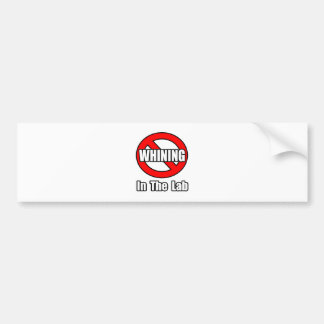 No Whining In The Lab Bumper Sticker