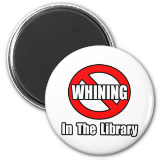 No Whining In The Library 2 Inch Round Magnet