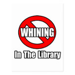 No Whining In The Library Post Cards