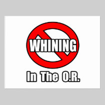 No Whining In The O.R Post Cards