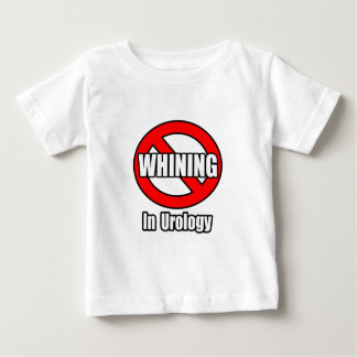 No Whining In Urology Baby T-Shirt