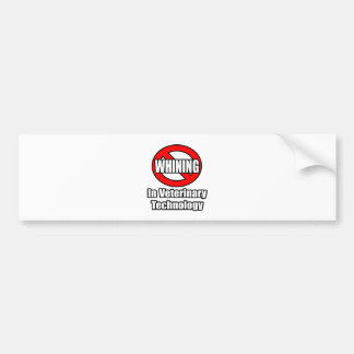 No Whining In Veterinary Technology Bumper Sticker