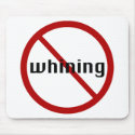 No Whining Mouse Pad mousepad