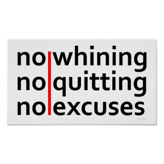 No Whining No Quitting No Excuses Poster