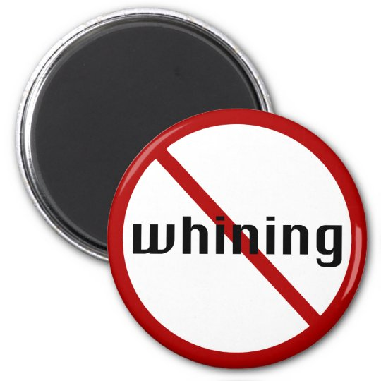 no whining office magnet