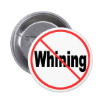 No Whining Pinback Button