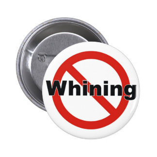 no whining pinback button