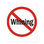 No Whining Post Cards