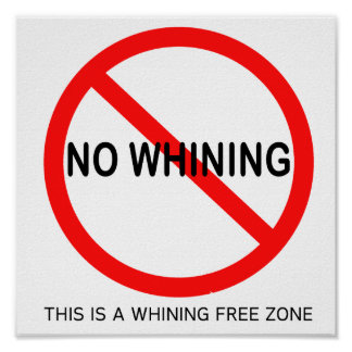 No Whining Poster