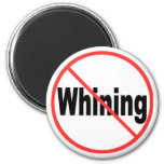 No Whining Refrigerator Magnets
