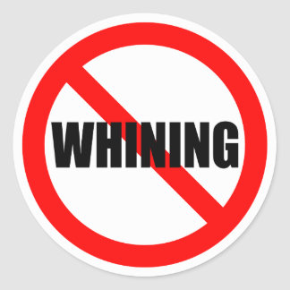 No Whining Sticker