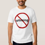 No Whining T-shirt