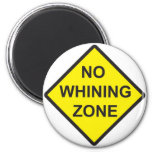 No Whining Zone Magnet