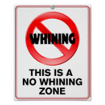 No Whining Zone Poster