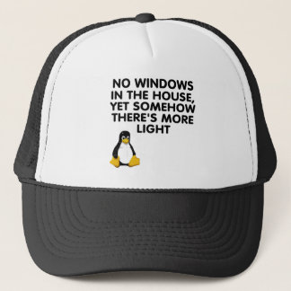 No windows in the house... trucker hat