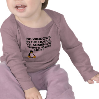No windows in the house... tshirt