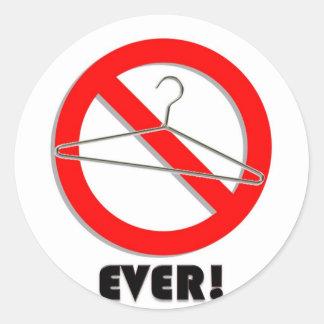 No Wire Hangers Ever! Classic Round Sticker