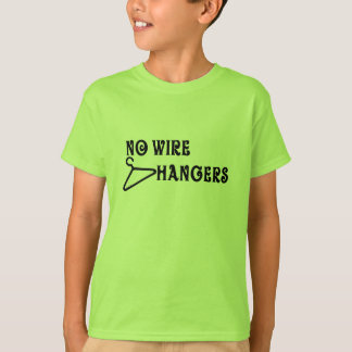 No Wire Hangers T-Shirt
