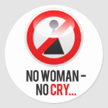 """No woman - no cry..."" Round Stickers"