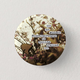 no wonder @postitbreakup is feeling trapped pinback button