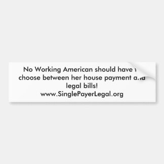 No Working American should have to choose betwe... Bumper Sticker