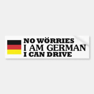No worries I am German I can drive bupmer sticker Car Bumper Sticker