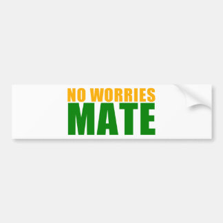 no worries mate bumper stickers