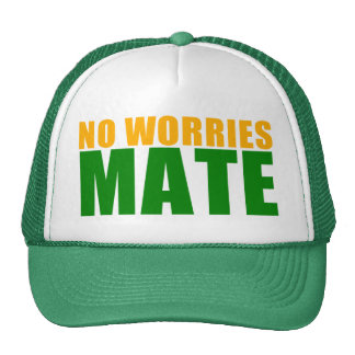 no worries mate trucker hat