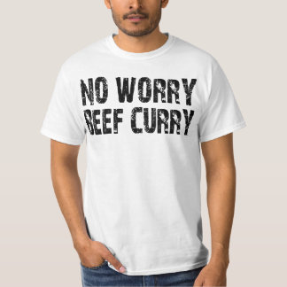 No Worry Beef Curry T-shirts