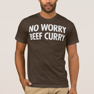 No Worry Beef Curry - White T-Shirt
