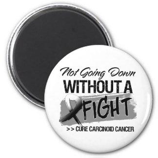 No yendo abajo sin una lucha - cáncer carcinoide imán de nevera