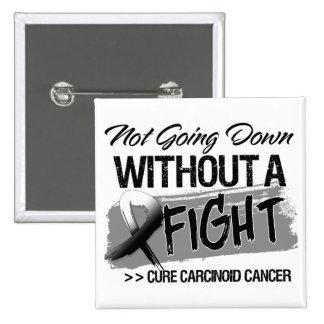 No yendo abajo sin una lucha - cáncer carcinoide pins
