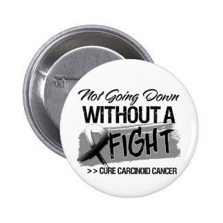 No yendo abajo sin una lucha - cáncer carcinoide pin