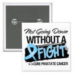 No yendo abajo sin una lucha - cáncer de próstata pins