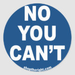 No You Can't Sticker