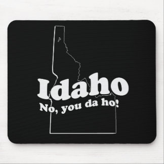 NO, YOU DA HO MOUSEPADS