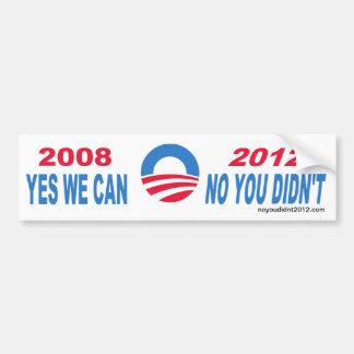 No You Didn t bumper sticker