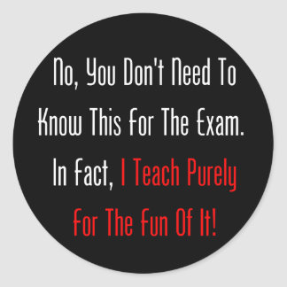 No, You Don't Need To Know This For The Exam (dark Classic Round Sticker