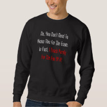 No, You Don't Need To Know This For The Exam (dark Sweatshirt