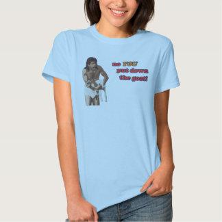 no YOU put down the goat! T-Shirt