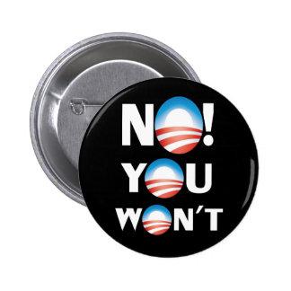 No You Won t Pinback Buttons